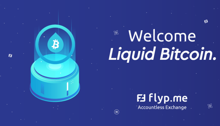Instant Accountless Exchange Flyp.Me Enables Liquid Network With L-BTC