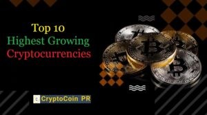 Top 10 Highest Growing Cryptocurrencies